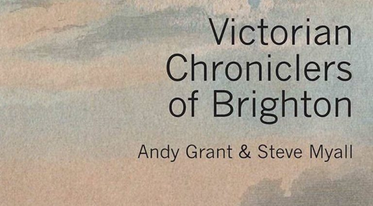 Victorian Chroniclers of Brighton: a new Regency Society publication